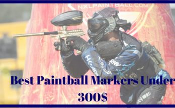 Best Paintball Markers Under 300$