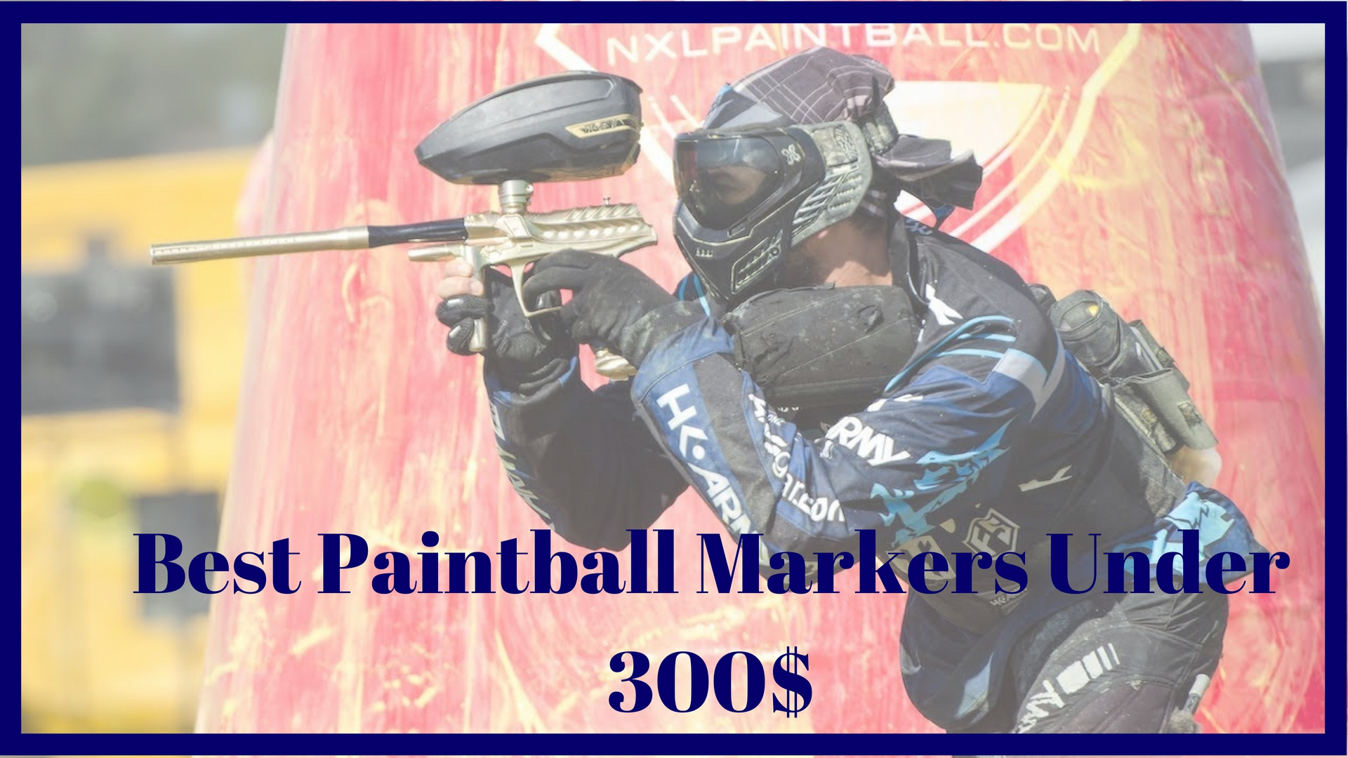 Best Paintball Guns Under 300 dollars